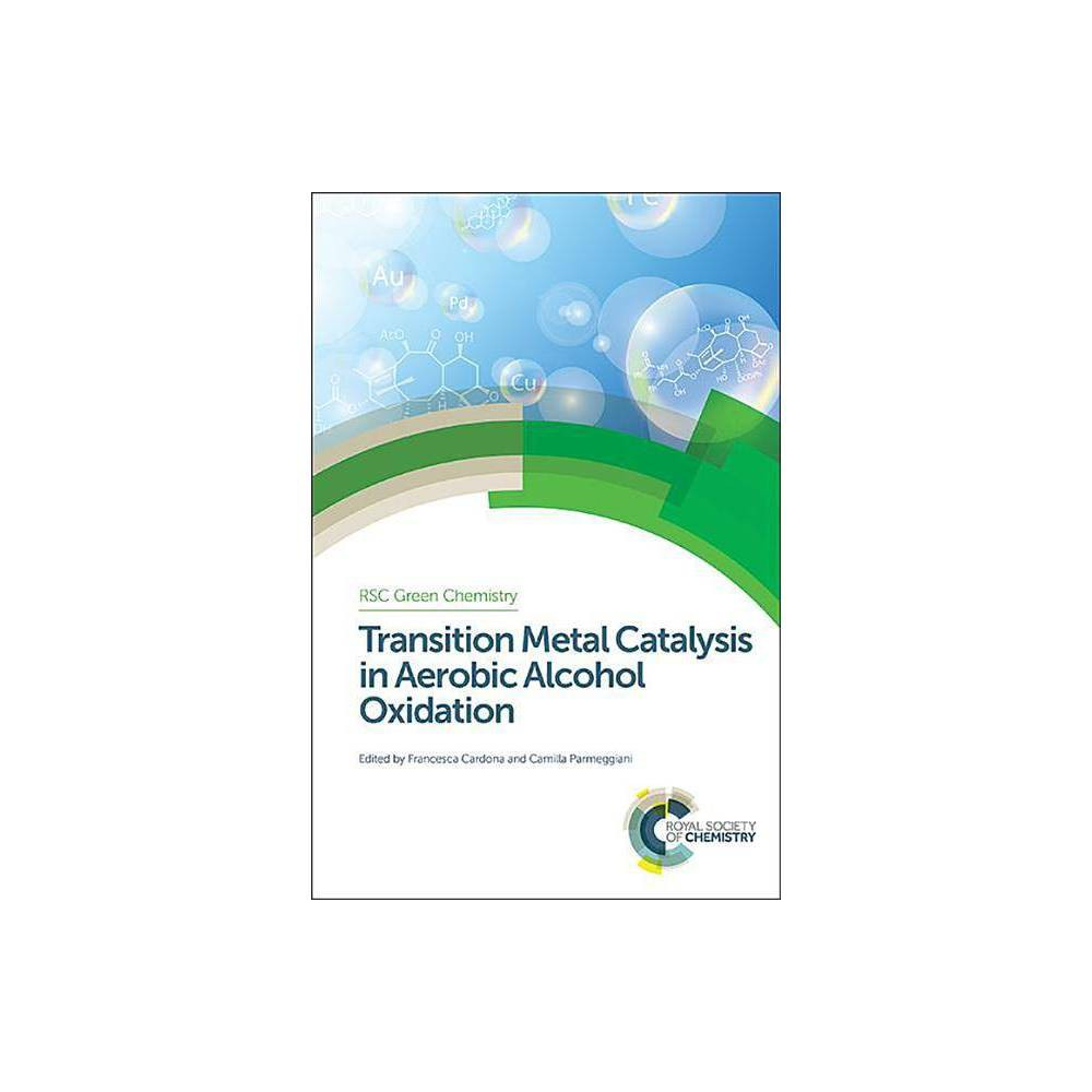 Transition Metal Catalysis in Aerobic Alcohol Oxidation - (Rsc Green Chemistry) (Hardcover)