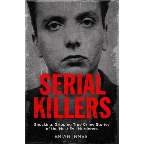 Serial Killers - by  Brian Innes (Paperback) - image 1 of 1