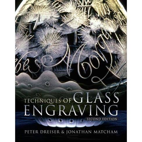 Techniques of Glass Engraving - 2 Edition by  Peter Dreiser (Hardcover) - image 1 of 1