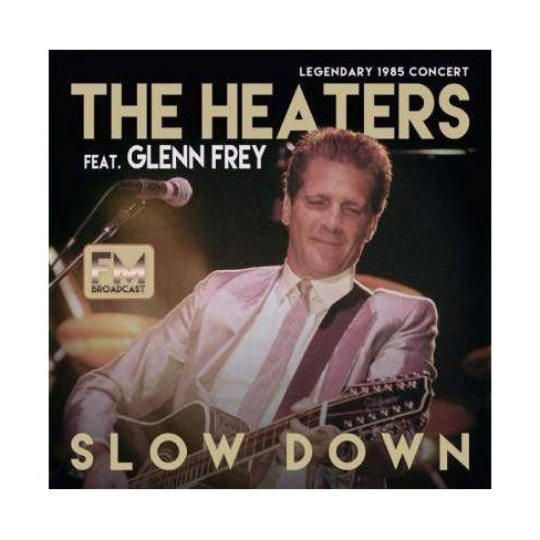 Heaters - Slow Down: Legendary 1985 Concert (CD) - image 1 of 1