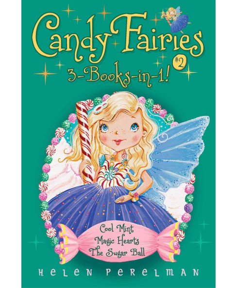 Candy Fairies 3-Books-in-1! 2 : Cool Mint / Magic Hearts / The Sugar Ball (Paperback) (Helen Perelman) - image 1 of 1