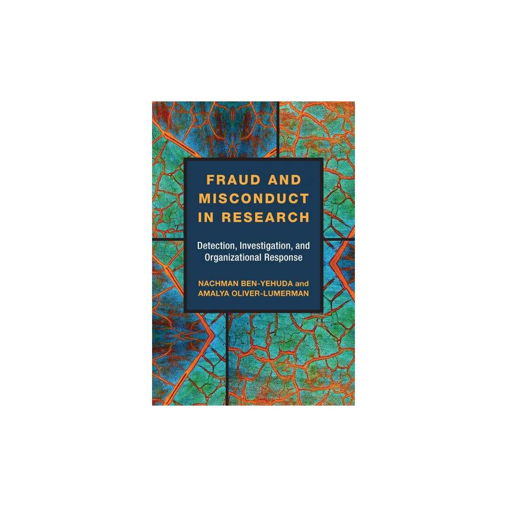 Fraud and Misconduct in Research : Detection, Investigation, and Organizational Response - (Hardcover)