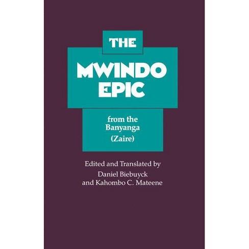 The Mwindo Epic from the Banyanga (Zaire) - by  Daniel Biebuyck & Kahombo C Mateene (Paperback) - image 1 of 1