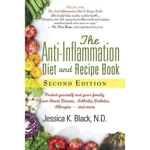 The Anti-Inflammation Diet and Recipe Book, Second Edition - 2 Edition by  Jessica K Black (Hardcover)