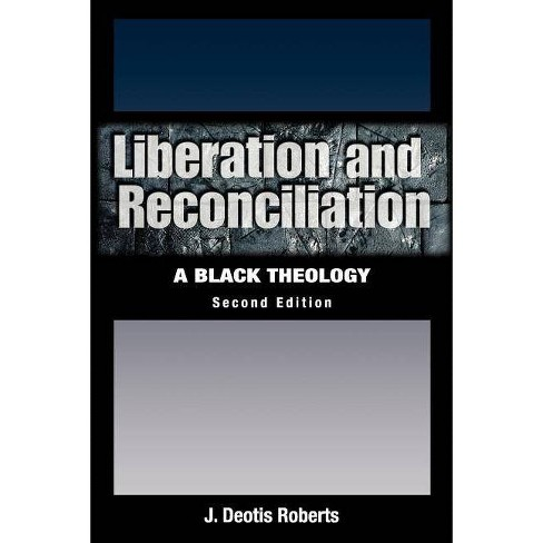 Liberation and Reconciliation, Second Edition - 2 Edition by  J Deotis Roberts (Paperback) - image 1 of 1