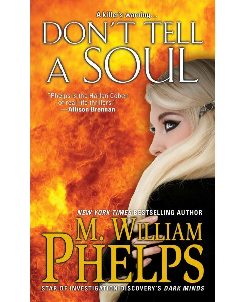 Don't Tell a Soul (Paperback) (M. William Phelps) - image 1 of 1