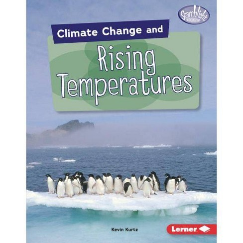 Climate Change and Rising Temperatures - (Searchlight Books (Tm) -- Climate Change) by  Kevin Kurtz - image 1 of 1