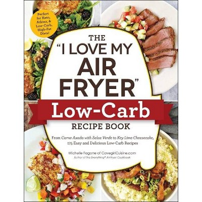 "The ""i Love My Air Fryer"" Low-Carb Recipe Book - (I Love My)by Michelle Fagone (Paperback)"