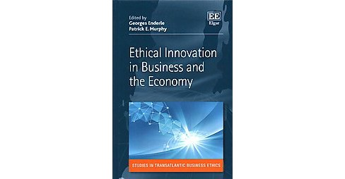 Ethical Innovation in Business and the Economy (Hardcover) (Georges Enderle & Patrick Murphy) - image 1 of 1