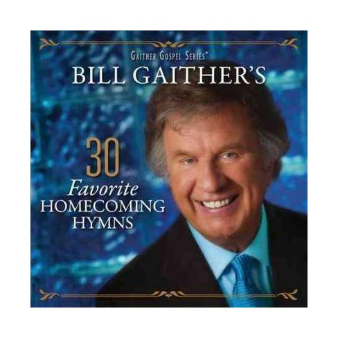 Bill & Gloria Gaither - Bill Gaither's 30 Favorite Homecoming Hymns (CD) - image 1 of 1