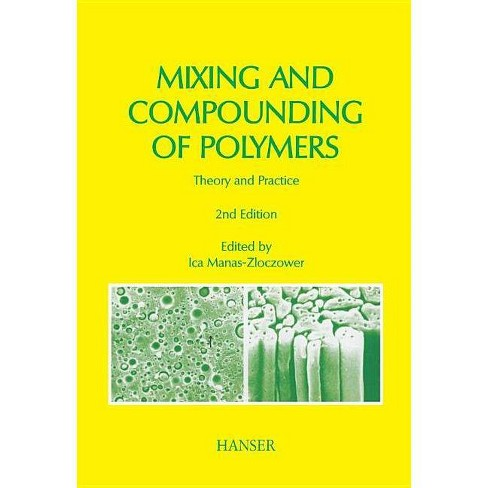 Mixing and Compounding of Polymers 2e - 2 Edition (Hardcover) - image 1 of 1