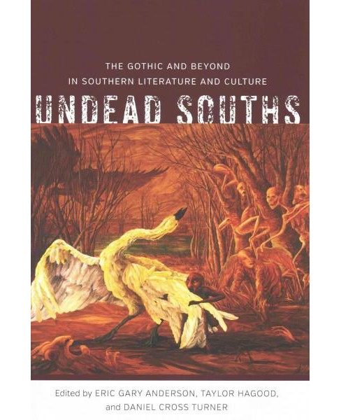 Undead Souths : The Gothic and Beyond in Southern Literature and Culture (Hardcover) - image 1 of 1