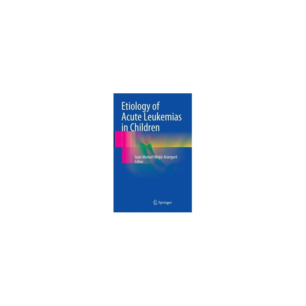 Etiology of Acute Leukemias in Children - Reprint (Paperback)