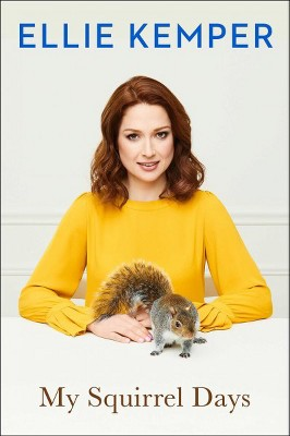 My Squirrel Days - by Ellie Kemper (Hardcover)