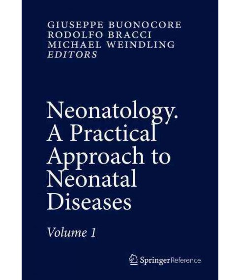 Neonatology : A Practical Approach to Neonatal Diseases -  (Hardcover) - image 1 of 1