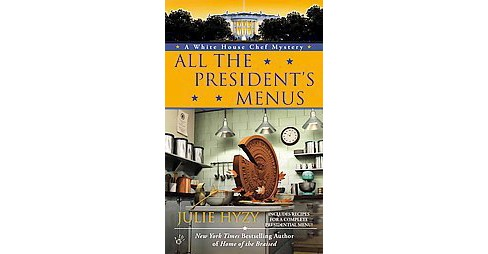 All the President's Menus (Paperback) (Julie Hyzy) - image 1 of 1