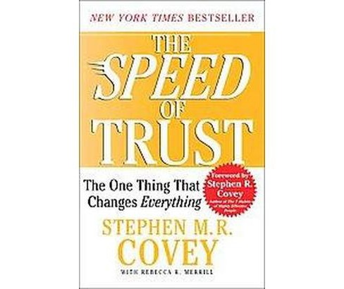 Speed of Trust : The One Thing That Changes Everything (Reprint) (Paperback) (Stephen M. R. Covey & - image 1 of 1
