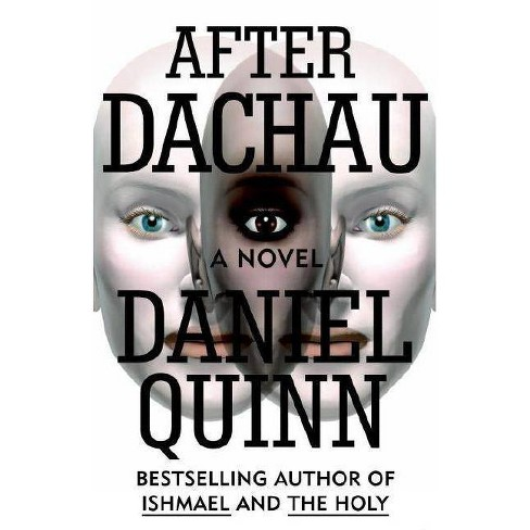 After Dachau - by  Daniel Quinn (Paperback) - image 1 of 1