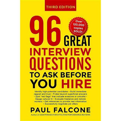 96 Great Interview Questions to Ask Before You Hire - 3 Edition by  Paul Falcone (Paperback) - image 1 of 1