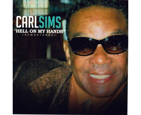 Carl Sims - Hell On My Hands (CD) - image 1 of 1