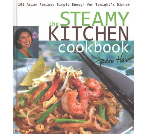 Steamy Kitchen Cookbook : 101 Asian Recipes Simple Enough for Tonight's Dinner -  Reissue (Hardcover) - image 1 of 1