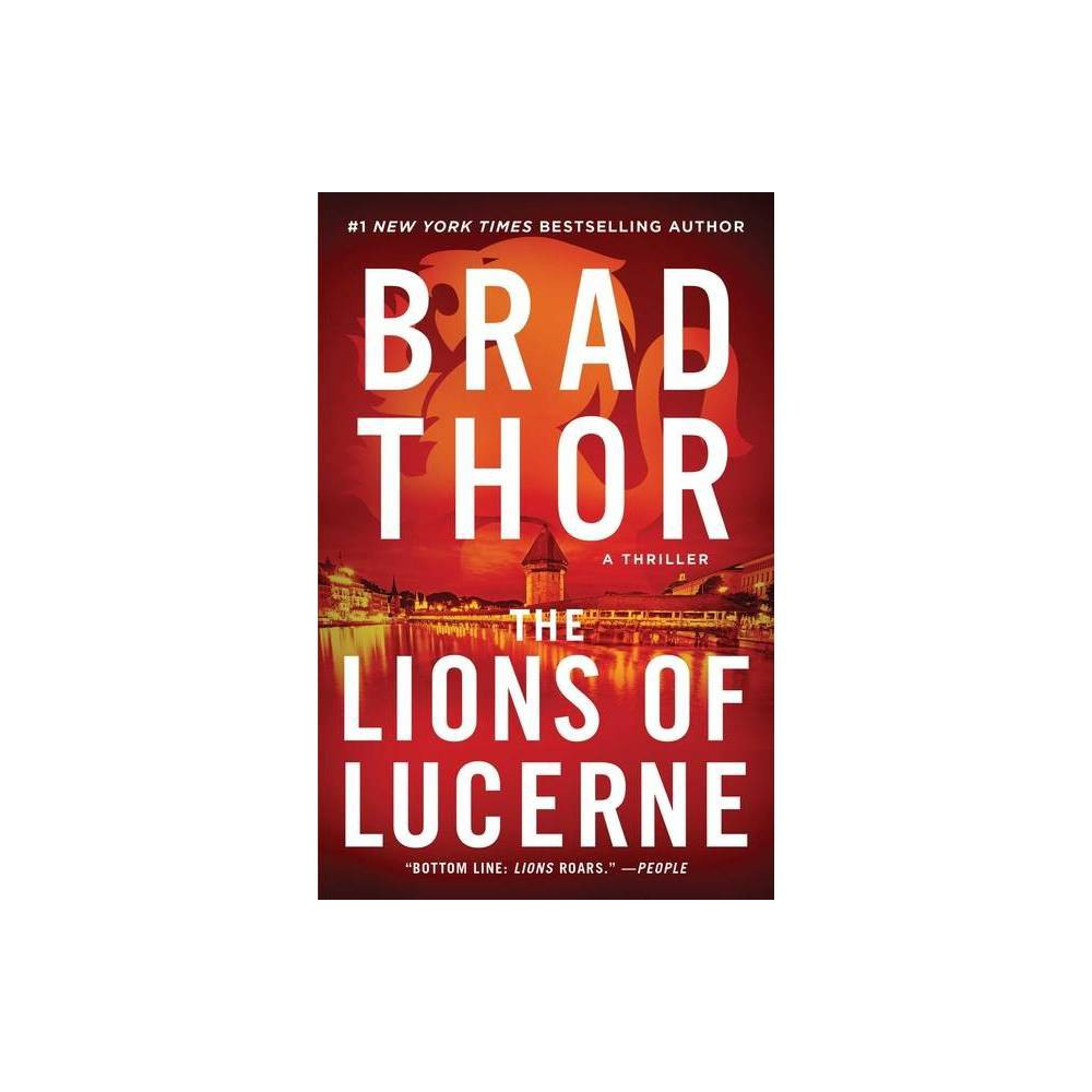 The Lions Of Lucerne Volume 1 Scot Harvath By Brad Thor Paperback