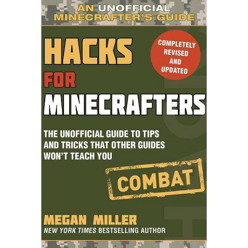 Hacks for Minecrafters: Combat Edition - by  Megan Miller (Paperback) - image 1 of 1