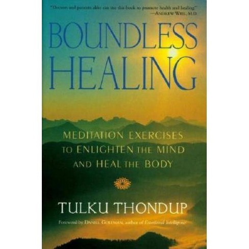 Boundless Healing - (Meditation Exercises to Enlighten the Mind and Heal the Body) by  Tulku Thondup - image 1 of 1