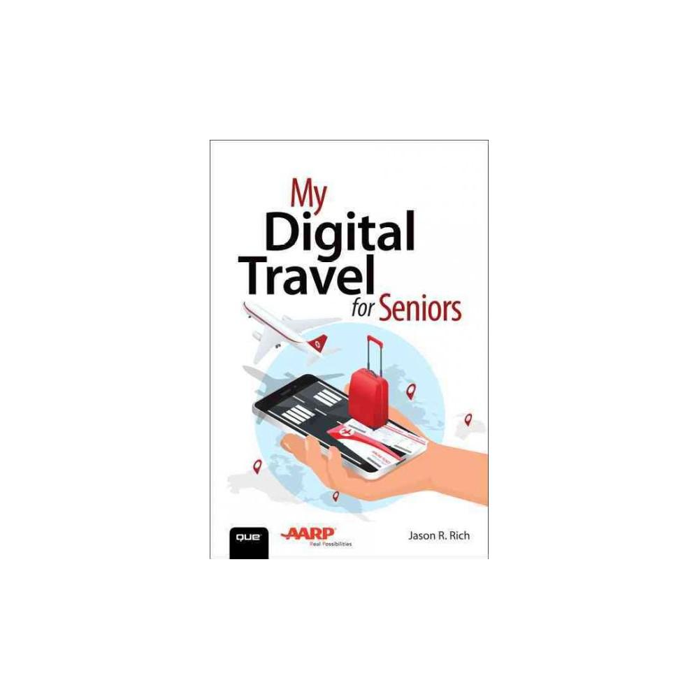 My Digital Travel for Seniors (Paperback) (Jason R. Rich)