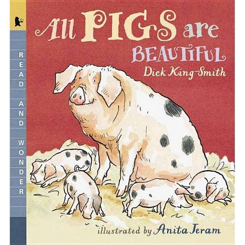 All Pigs Are Beautiful - (Read and Wonder) 2 Edition by Dick King-Smith  (Paperback)