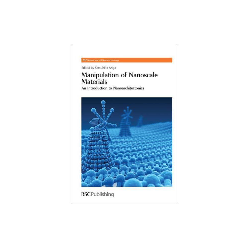 Manipulation of Nanoscale Materials - (Rsc Nanoscience & Nanotechnology) (Hardcover)