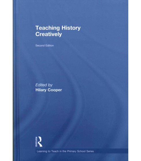 Teaching History Creatively (Hardcover) - image 1 of 1