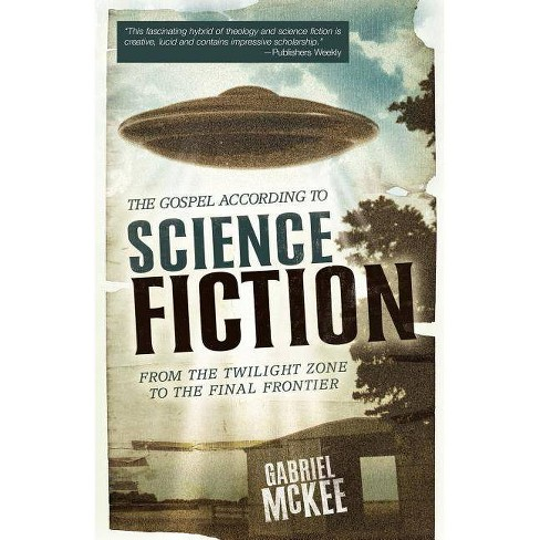 The Gospel According to Science Fiction - (Gospel According To...) by  Gabriel McKee (Paperback) - image 1 of 1