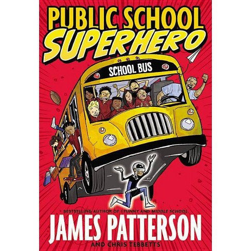 Public School Superhero (Hardcover) by James Patterson - image 1 of 1