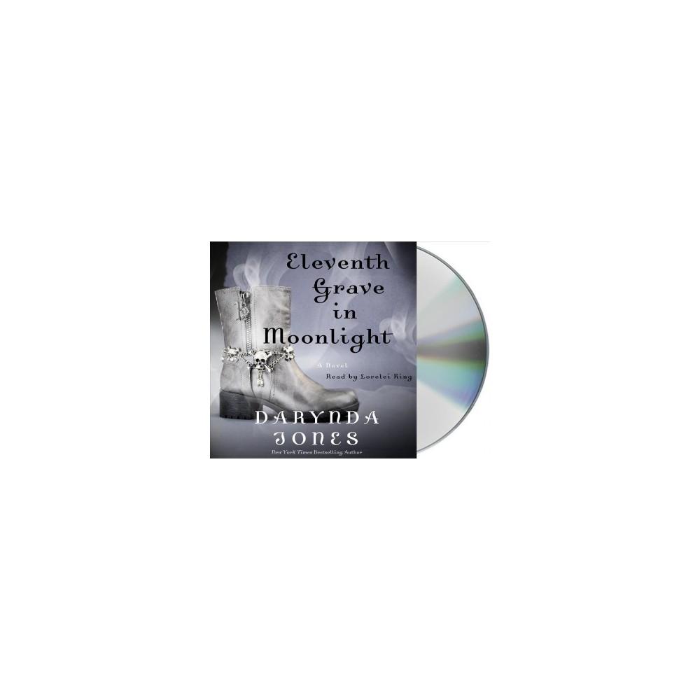 Eleventh Grave in Moonlight - Unabridged (Charley Davidson) by Darynda Jones (CD/Spoken Word)