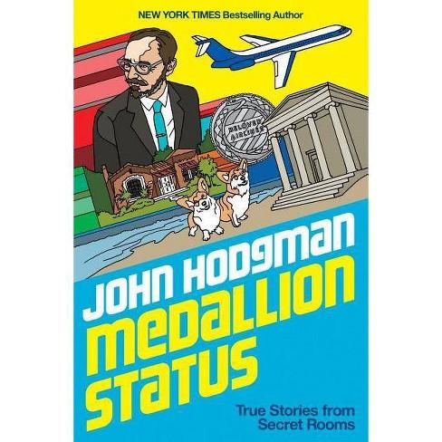 Medallion Status - by  John Hodgman (Hardcover) - image 1 of 1