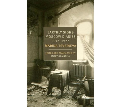 Earthly Signs : Moscow Diaries, 1917-1922 (Reprint) (Paperback) (Marina Tsvetaeva) - image 1 of 1