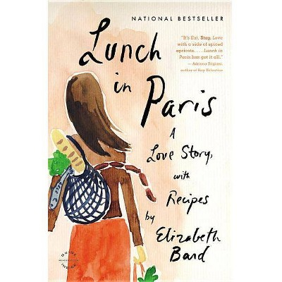 Lunch in Paris (Reprint) (Paperback) by Elizabeth Bard