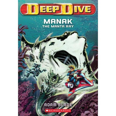 Manak the Manta Ray - (Deep Dive) by  Adam Blade (Paperback) - image 1 of 1