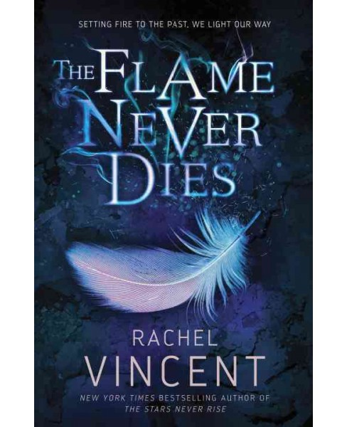 Flame Never Dies (Hardcover) (Rachel Vincent) - image 1 of 1