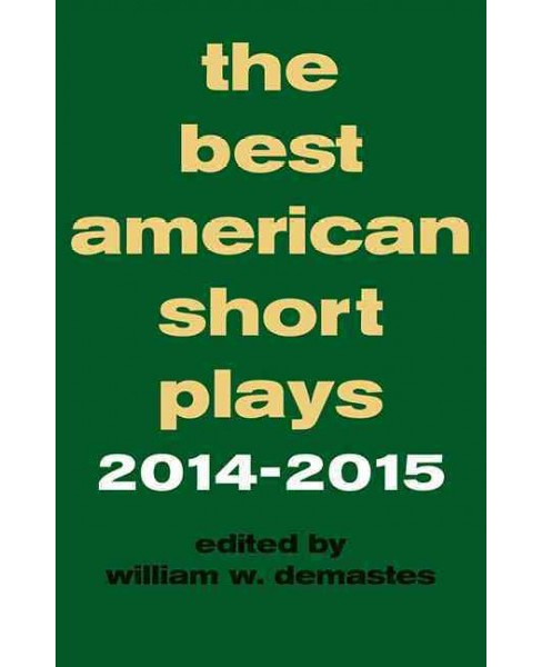 The Best American Short Plays 2014-2015 ( BEST AMERICAN SHORT PLAYS) (Paperback) - image 1 of 1