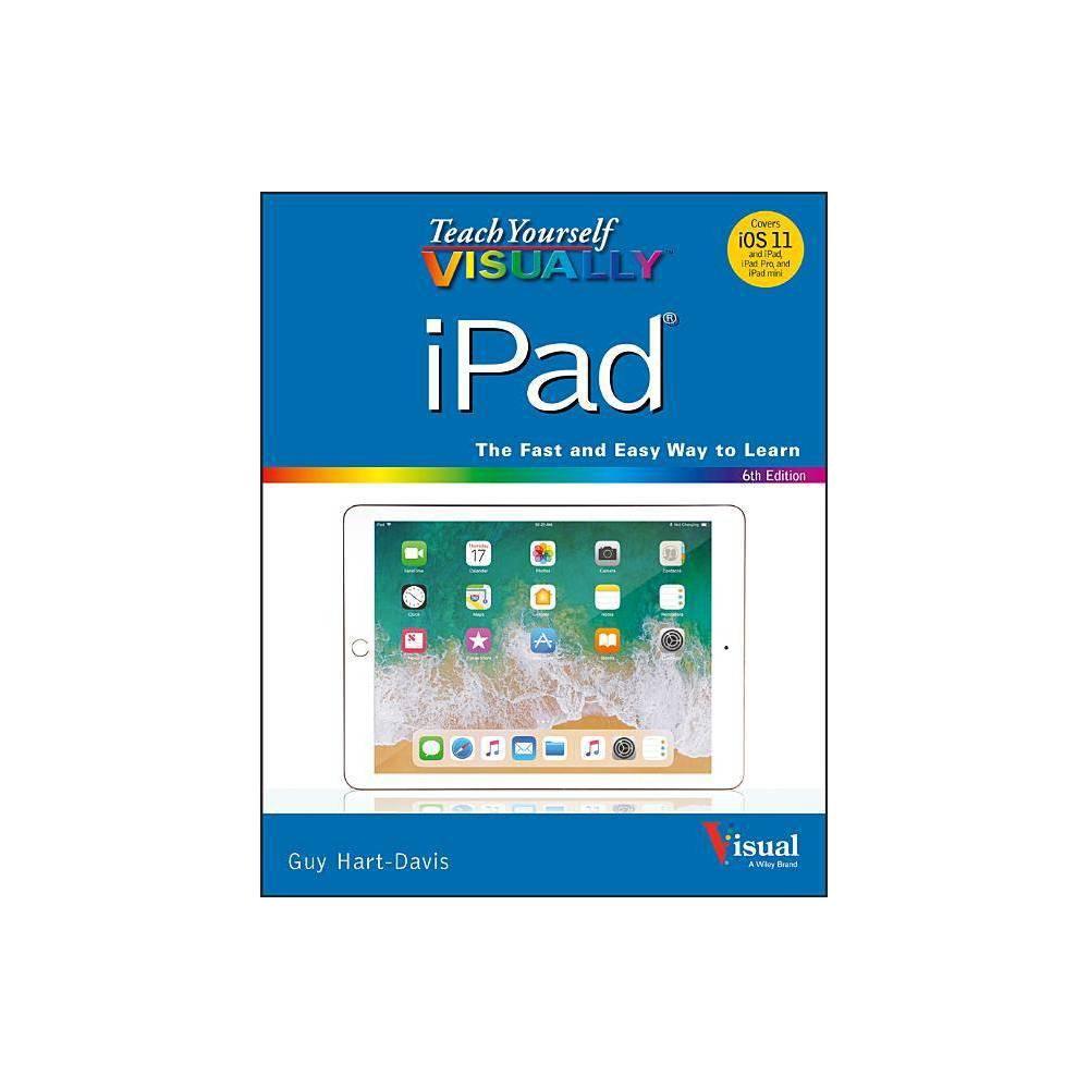 Teach Yourself Visually Ipad 6th Edition By Guy Hart Davis Paperback