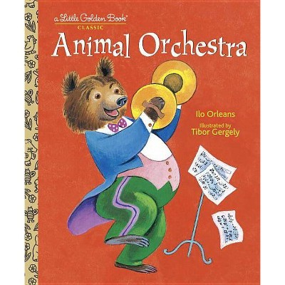 Animal Orchestra - (Little Golden Book) by  ILO Orleans (Hardcover)