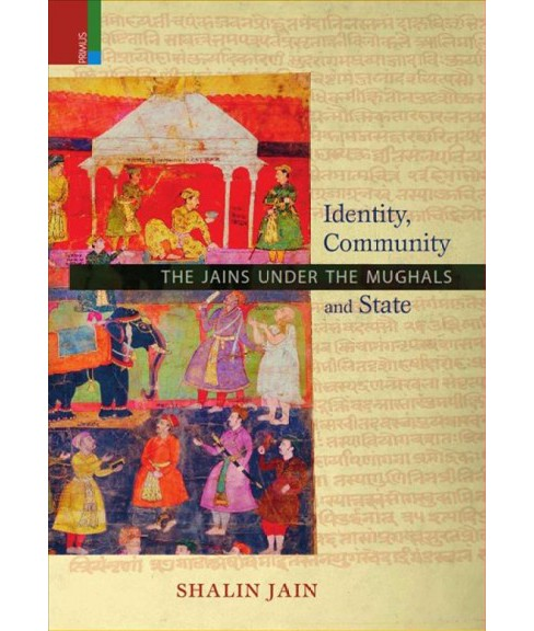 Identity, Community and State : The Jains Under the Mughals (Hardcover) (Shalin Jain) - image 1 of 1
