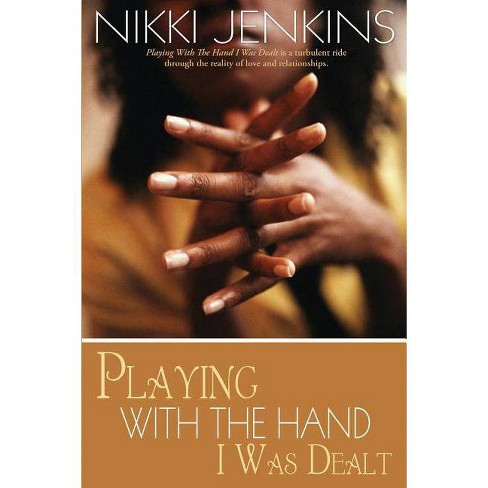 Playing with the Hand I Was Dealt - by Nikki Jenkins (Paperback)