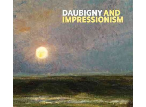 Daubigny and Impressionism (Paperback) (Frances Fowle) - image 1 of 1