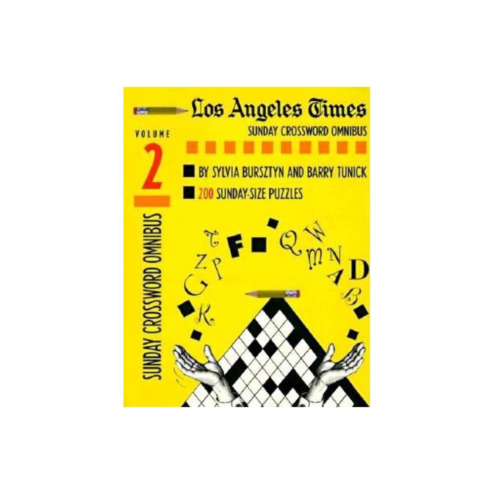 Los Angeles Times Sunday Crossword Omnibus Volume 2 2nd Edition By Sylvia Bursztyn Barry Tunick Paperback