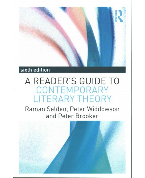 Reader's Guide to Contemporary Literary Theory (Paperback) (Raman Selden & Peter Widdowson & Peter - image 1 of 1