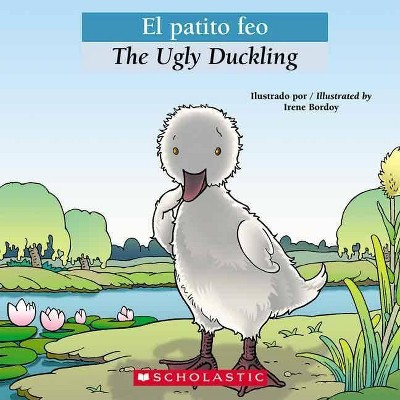 The Ugle Duckling / El patito feo 04/19/2013 Juvenile Fiction - by Irene Bordoy (Paperback)