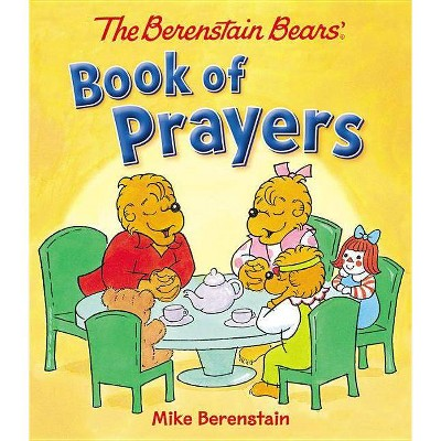 The Berenstain Bears Book of Prayers - by Mike Berenstain (Board_book)